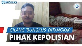 Gilang 'Bungkus' Ditangkap di Kapuas setelah di-DO Unair, Polisi: Sudah Ada 3 Laporan Masuk