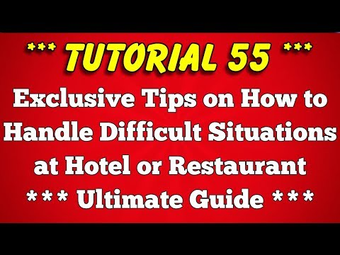 Tips on How to Handle Difficult Situations at Hotel or Restaurant - Tutorial 55