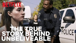 The Full True Story Behind Unbelievable?   Netflix