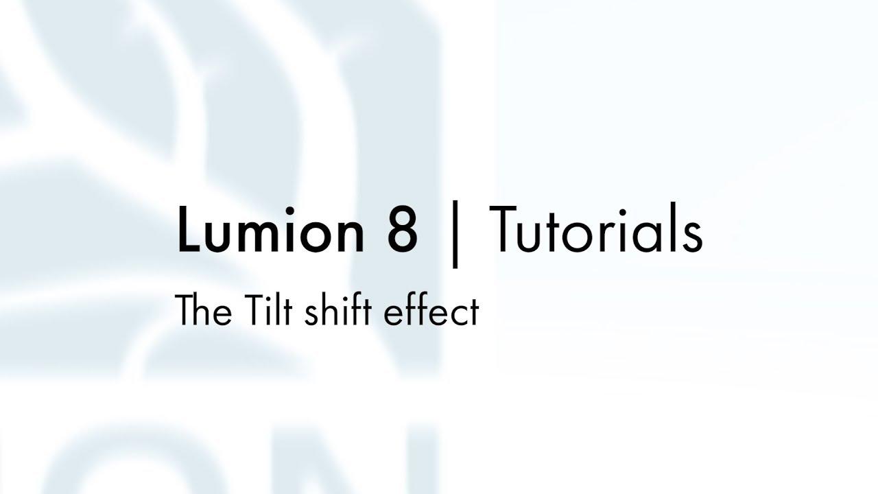 エフェクト:チルトシフト(Lumion8 series)