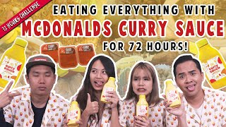 We Ate Everything with McDonald's Curry Sauce for 72 Hours! | 72 Hours Challenges | EP 11