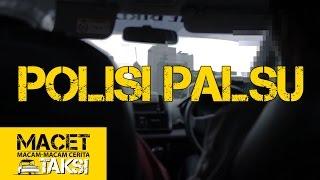 Download Video POLISI PALSU - Macam-macam Cerita Taksi MP3 3GP MP4