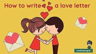 How to write a 💗 💖 💘 💝 love letter for your sweetheart