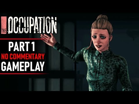The Occupation Gameplay - Part 1 (No Commentary)