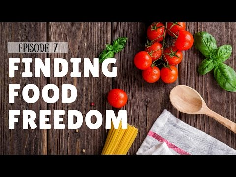 Finding Food Freedom Forever