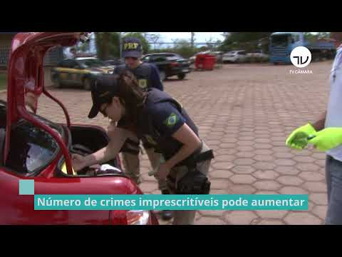 Número de crimes imprescritíveis pode aumentar – 14/05/21