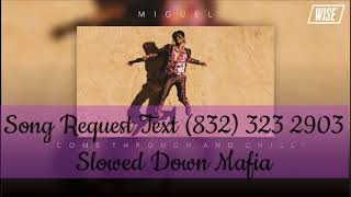 Miguel   Come Through And Chill Slowed Down Mafia @djdoeman