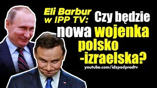 Eli Barbur w IPP TV: Czy będzie nowa wojenka polsko-izraelska? IDŹ POD PRĄD NA ŻYWO 2020.01.09