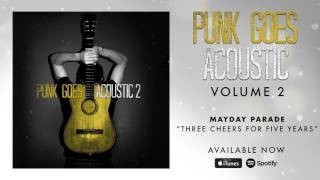 Mayday Parade - Three Cheers For Five Years (Punk Goes Acoustic Vol. 2)