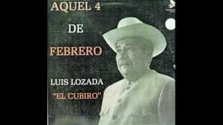 Aquel 4 de Febrero - Luis Lozada El Cubiro  (Video)