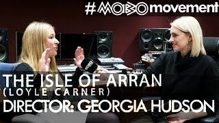 THE ISLE OF ARRAN (Loyle Carner) Director: Georgia Hudson W Annabel | #MOBOmovement