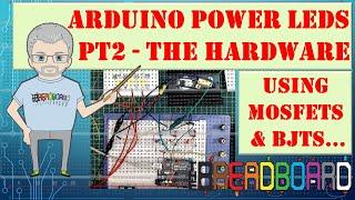 Arduino Power LEDS, The Hardware (Beginner)
