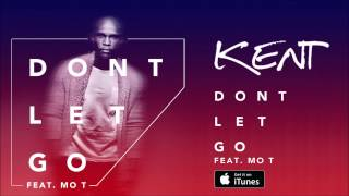DJ KENT FT MO-T - Don't Let Go (Static Video)