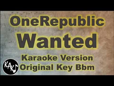 OneRepublic - Wanted Karaoke Instrumental Lyrics Cover Original Key Bbm