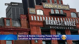 Barnes & Noble Closing Power Plant Location At Baltimore's Inner Harbor