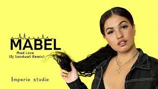 Mabel   Mad Love (Dj Sandwell Remix)