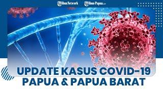 Update Covid-19 Jumat 18 Juni 2021 di Papua dan Papua Barat: Total Kasus Positif Corona Capai 30.263