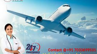Hire Best Air Ambulance from Bagdogra and Bhopal with Doctor by King