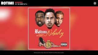 Rotimi - Nobody (feat. 50 Cent & T.I.) (Audio)