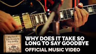 "Joe Bonamassa - ""Why Does It Take So Long To Say Goodbye"" - Official Music Video"