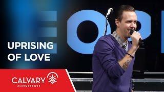 Uprising of Love - 1 Corinthians 13:4-7