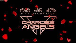 [1HOUR LOOP] Ariana Grande, Miley Cyrus, Lana Del Rey - Don't Call Me Angel (Charlie's Angels)