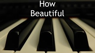 How Beautiful - piano instrumental cover with lyrics