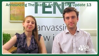 Announcing The Waste Archive - TPA Update 13