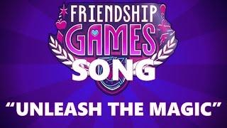 Unleash The Magic - My Little Pony: EG - Friendship Games (Song)