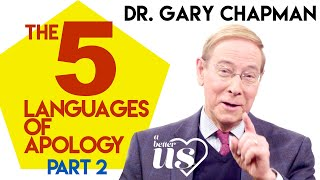 Gary Chapman – 5 Languages of Apology part 2