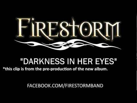 Darkness in Her Eyes - Firestorm pre-production new album