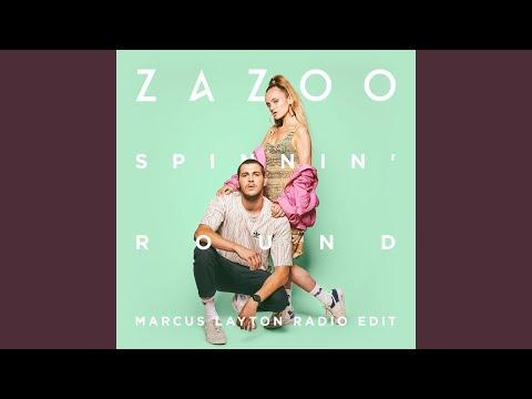 Zazoo Spinnin' Round Marcus Layton Radio Edit