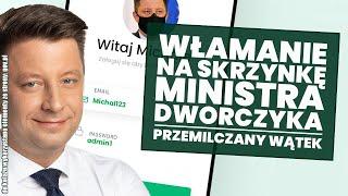 Włamanie na skrzynkę mailową Michała Dworczyka! Przemilczany wątek!