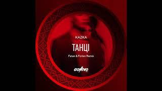 KAZKA - Танці (Fatan & Forlen Remix)⠀