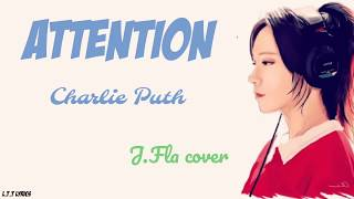 Charlie Puth - Attention (Lyrics) (J.Fla cover)