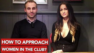 How to approach women in the club?