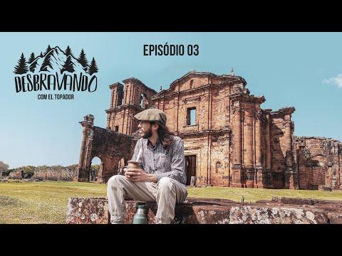 DESBRAVANDO COM EL TOPADOR - EPISÓDIO 03 - M...