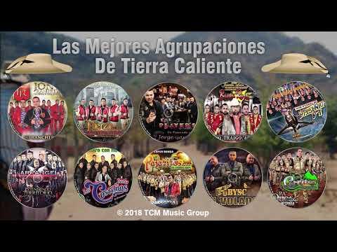 Las Mejores Agrupaciones De Tierra Caliente 2018 // Parte 1