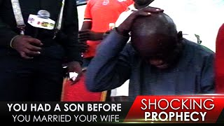 You had a Son before you Married your Wife - Shocking Prophecies of 2019