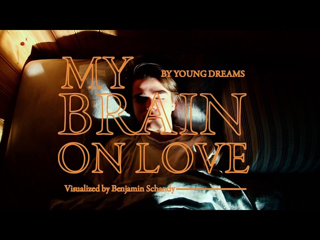 Young Dreams – My Brain On Love
