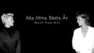 Frida (ABBA) + Marie (Roxette): Alla Mina Bästa År (Matt Pop Mix, unofficial)