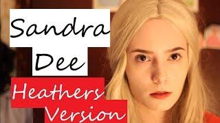 "CMV | ""Look At Me, I'm Sandra Dee"" | HEATHER'S VERSION"