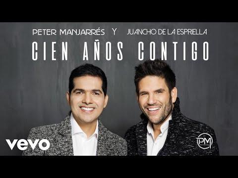 Letra Cien Años Contigo Peter Manjarres