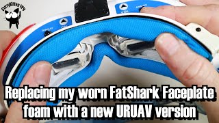Replacing my worn out FatShark faceplate foam with a URUAV version. Supplied by Banggood