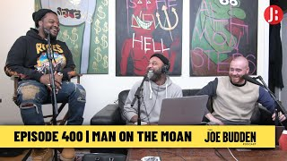 The Joe Budden Podcast - Man On The Moan
