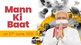 PM Narendra Modi #MannKiBaat: 27th June 2021 - 2021