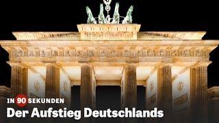 In 90 Sekunden: Der Aufstieg Deutschlands