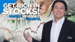 Get Rich in Stocks! Be Greedy When Others Are Fearful