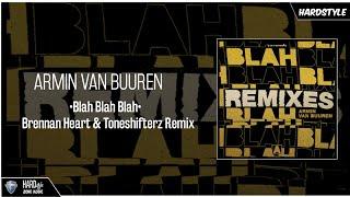 Armin Van Buuren - Blah Blah Blah (Brennan Heart & Toneshifterz Remix) (Extended)