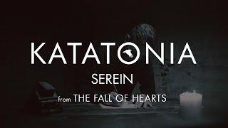 "Video thumbnail of ""Katatonia - Serein (lyrics video) (from The Fall of Hearts)"""